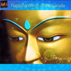 Flapping Wings of the Garuda - Tsering Lama